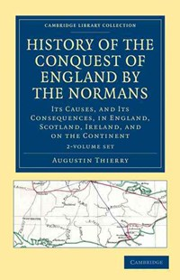 History of the Conquest of England by the Normans 2 Volume Set - History Ancient & Medieval History