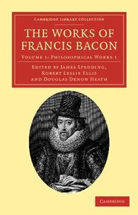 The Works of Francis Bacon by Francis Bacon, James Spedding, Robert Leslie Ellis, Douglas Denon Heath (9781108040648) - PaperBack - Biographies General Biographies