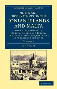 Notes and Observations on the Ionian Islands and Malta by John Davy (9781108042369) - PaperBack - History European