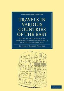 Travels in Various Countries of the East by Robert Walpole (9781108043915) - PaperBack - Biographies General Biographies