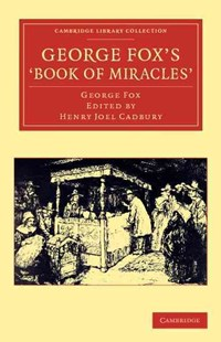 George Fox's 'Book of Miracles' by George Fox, Henry Joel Cadbury (9781108045032) - PaperBack - Religion & Spirituality Christianity