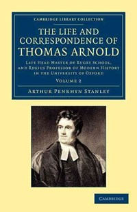 The Life and Correspondence of Thomas Arnold by Arthur Penrhyn Stanley (9781108047449) - PaperBack - Biographies General Biographies