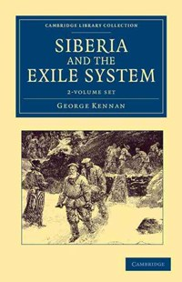 Siberia and the Exile System 2 Volume Set - History Asia