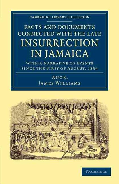 Facts and Documents Connected with the Late Insurrection in Jamaica