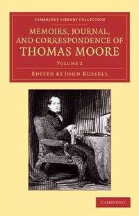 Memoirs, Journal, and Correspondence of Thomas Moore by Thomas Moore, John Russell (9781108058933) - PaperBack - Biographies General Biographies