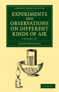 Experiments and Observations on Different Kinds of Air 3 Volume Set - Science & Technology