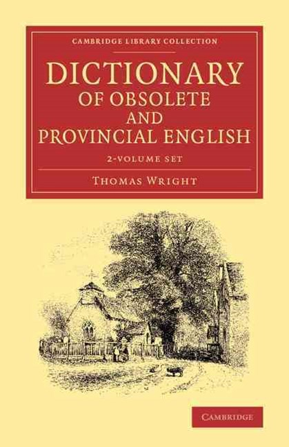 Dictionary of Obsolete and Provincial English 2 Volume Set