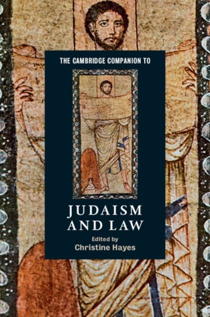 Cambridge Companion to Judaism and Law