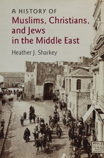 History of Muslims, Christians, and Jews in the Middle East