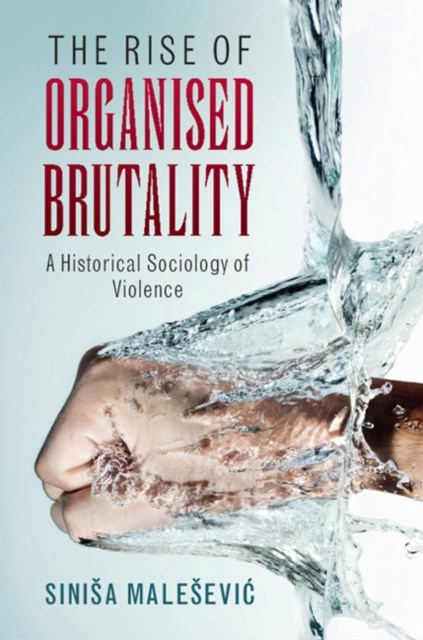 Rise of Organised Brutality