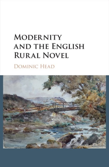 Modernity and the English Rural Novel