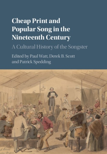 Cheap Print and Popular Song in the Nineteenth Century