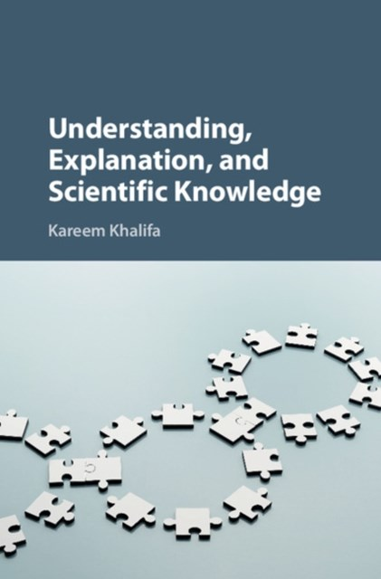Understanding, Explanation, and Scientific Knowledge