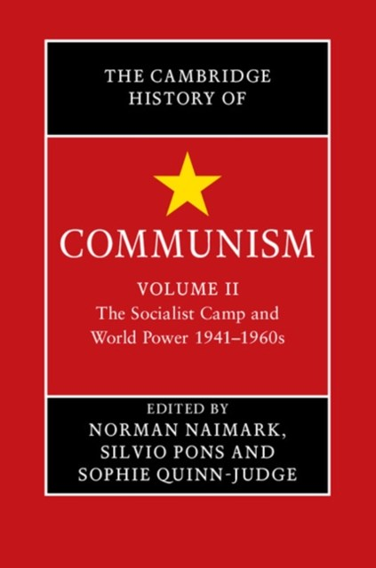 Cambridge History of Communism: Volume 2, The Socialist Camp and World Power 1941-1960s