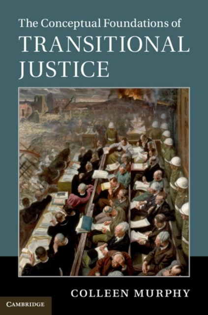 Conceptual Foundations of Transitional Justice