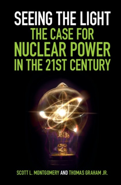 (ebook) Seeing the Light: The Case for Nuclear Power in the 21st Century
