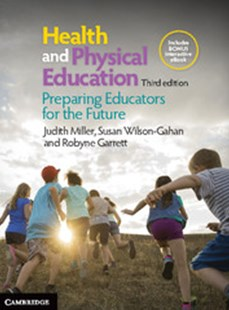 Health and Physical Education 3ed by Judith Miller, Susan Wilson-Gahan, Robyne Garrett (9781108333696) - PaperBack - Education Teaching Guides