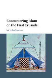 Encountering Islam on the First Crusade by Nicholas Morton (9781108444866) - PaperBack - History Ancient & Medieval History