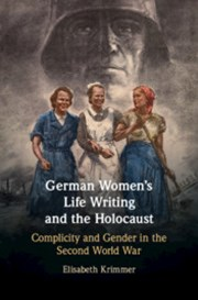 German Women's Life Writing and the Holocaust