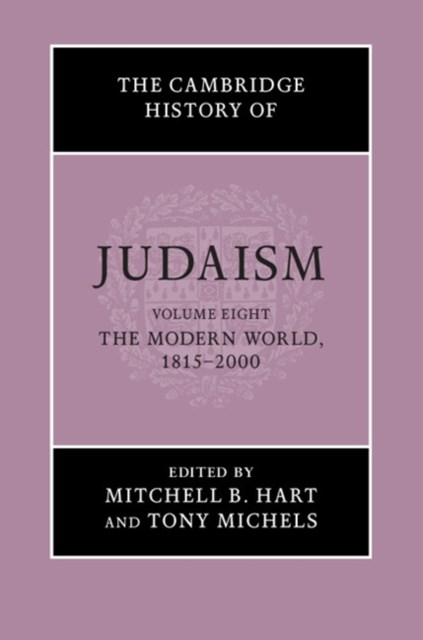 (ebook) Cambridge History of Judaism: Volume 8, The Modern World, 1815-2000