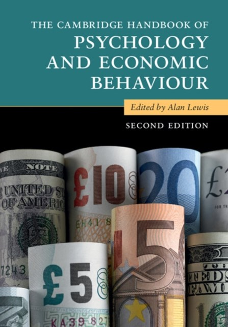 Cambridge Handbook of Psychology and Economic Behaviour