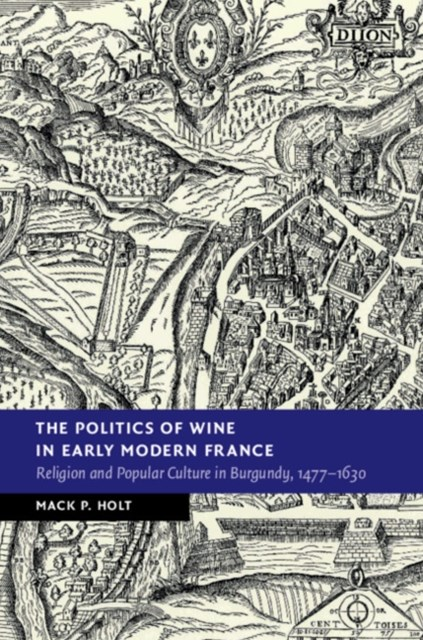 Politics of Wine in Early Modern France