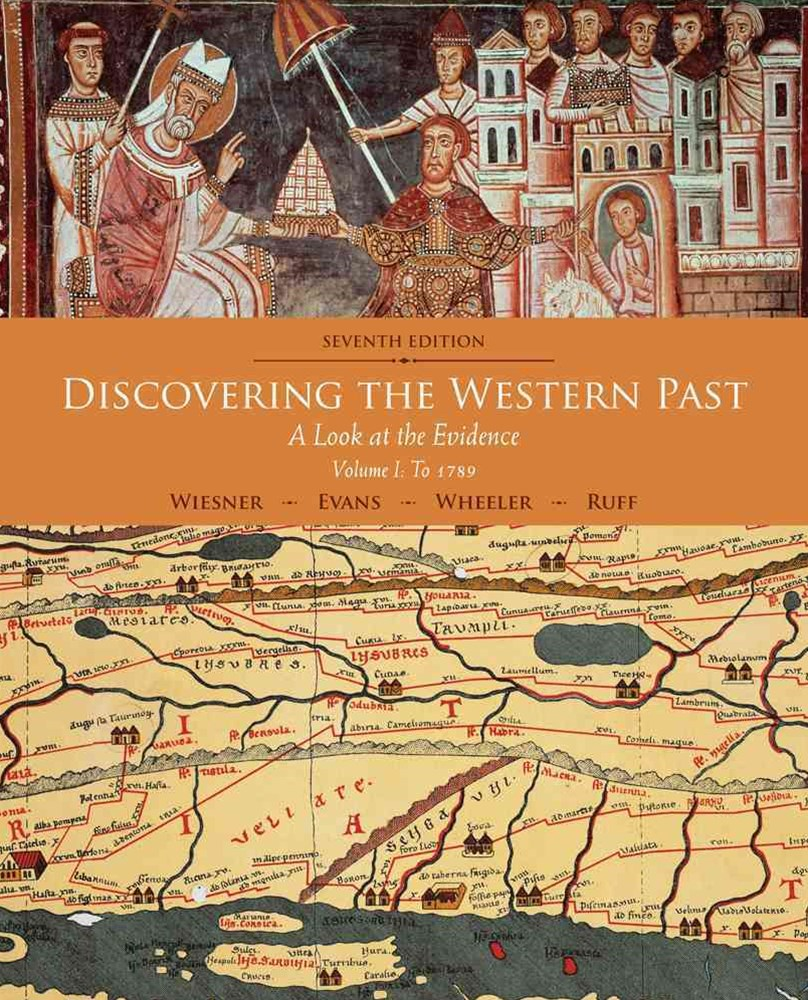 Discovering the Western Past : A Look at the Evidence, Volume I: To 1789
