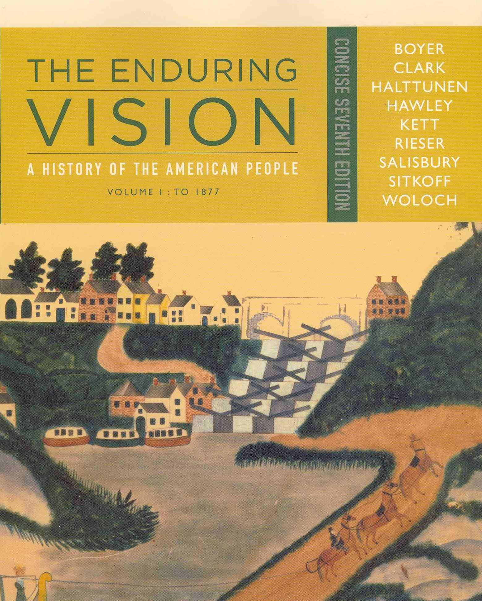 The Enduring Vision : A History of the American People, Volume I: To  1877, Concise