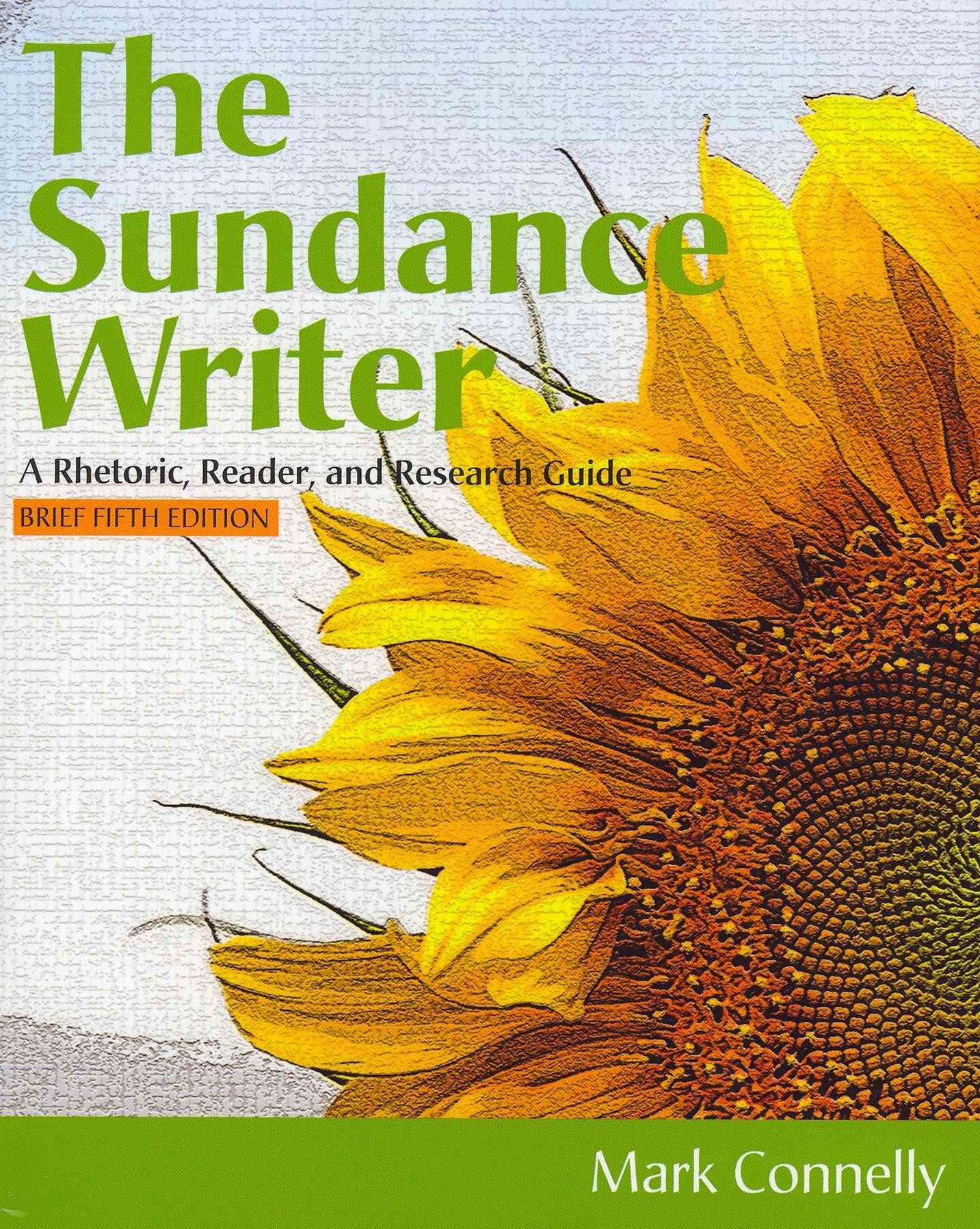 The Sundance Writer : A Rhetoric, Reader, and Research Guide, Brief