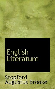 English Literature by Stopford Augustus Brooke (9781113038142) - PaperBack - History
