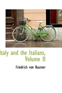 Italy and the Italians, Volume II by Friedrich Von Raumer (9781113371171) - HardCover - History