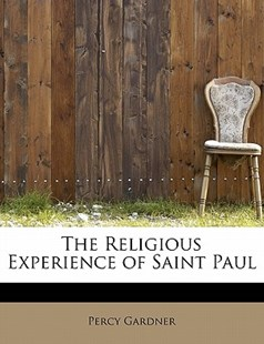 The Religious Experience of Saint Paul by Percy Gardner (9781113915085) - PaperBack - History