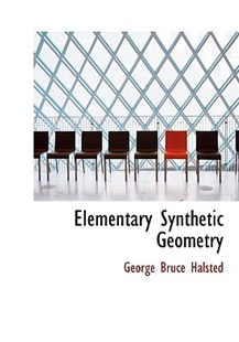 Elementary Synthetic Geometry by George Bruce Halsted (9781113929112) - HardCover - History