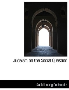 Judaism on the Social Question by Rabbi Henry Berkowitz (9781115586016) - PaperBack - History