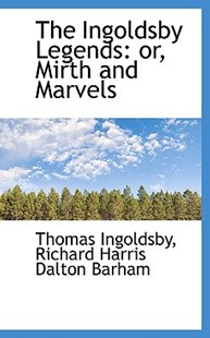 The Ingoldsby Legends by Thomas Ingoldsby, Richard Harris Dalton Barham (9781115600361) - PaperBack - History