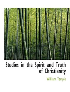 Studies in the Spirit and Truth of Christianity by William Temple Sir (9781116030358) - HardCover - History