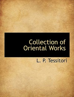 Collection of Oriental Works by L P Tessitori (9781116065572) - PaperBack - History