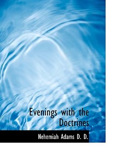 Evenings with the Doctrines by Nehemiah Adams (9781116500486) - HardCover - History