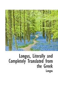 Longus, Literally and Completely Translated from the Greek by Longus (9781116565942) - HardCover - History
