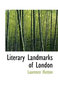 Literary Landmarks of London by Laurence Hutton (9781116650495) - PaperBack - History