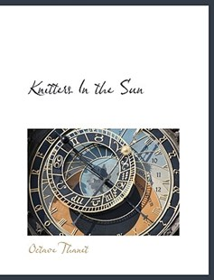 Knitters in the Sun by Octave Thanet (9781116699951) - PaperBack - Modern & Contemporary Fiction General Fiction