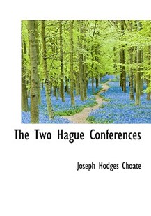 The Two Hague Conferences by Joseph Hodges Choate (9781117027111) - HardCover - History