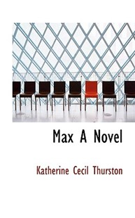 Max a Novel by Katherine Cecil Thurston (9781117462806) - HardCover - History
