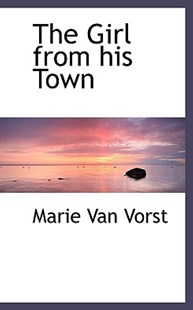 The Girl from His Town by Marie Van Vorst (9781117533025) - PaperBack - History