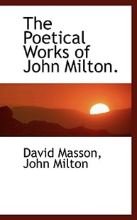 The Poetical Works of John Milton. by David Masson, John Milton (9781117580074) - HardCover - Poetry & Drama Poetry