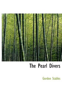 The Pearl Divers by Gordon Stables (9781117688633) - HardCover - History