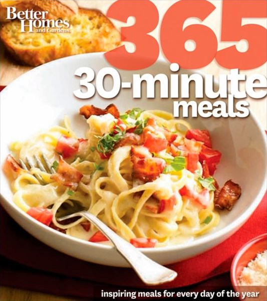 365 30-Minute Meals: Better Homes and Gardens