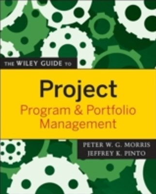 Wiley Guide to Project, Program, and Portfolio Management