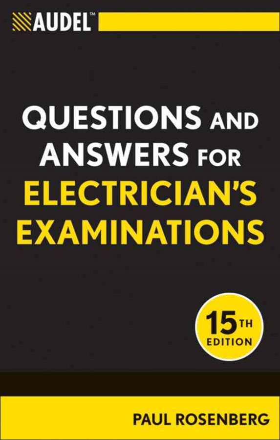 Audel Questions and Answers for Electrician's Examinations, All New Fifteenth Edition