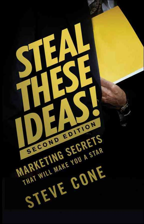 Steal These Ideas! Second Edition